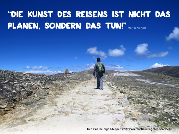 Coole Zitate Sprüche übers Reisen mit Bildern - Reiseprüche von Martin Krengel aus seinem Weltreise-Buch %22Stoppt die Welt, ich will aussteigen!%22
